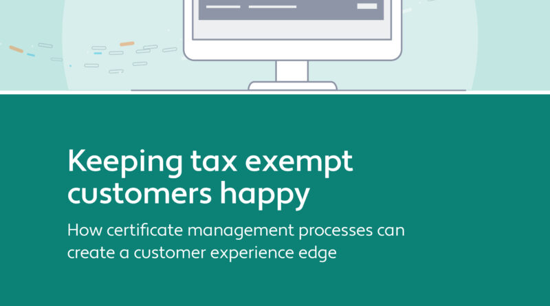 Keeping Tax Exempt Customers Happy