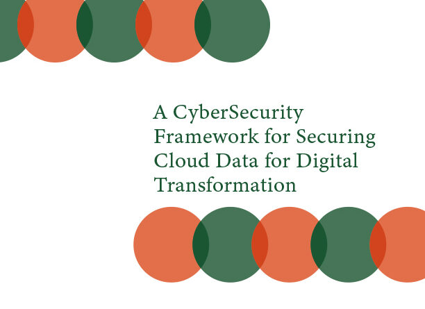 A CyberSecurity Framework for Securing Cloud Data for Digital Transformation