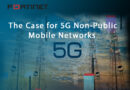 The Case for 5G Non-Public Mobile Networks