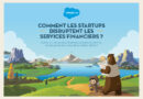 Comment les Startups disruptent les Services Financiers ?