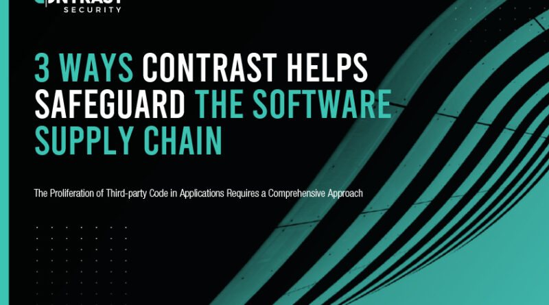 3 Ways Contrast Helps Safeguard The Software Supply Chain